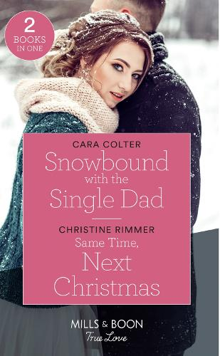 Snowbound With The Single Dad: Snowbound with the Single Dad / Same Time, Next Christmas (the Bravos of Valentine Bay) (Paperback)