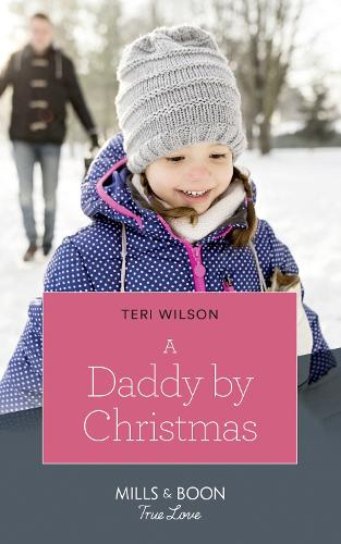 A Daddy By Christmas - Wilde Hearts 4 (Paperback)
