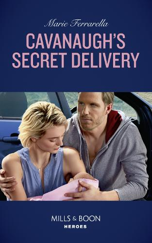Cavanaugh's Secret Delivery - Top Secret Deliveries 9 (Paperback)