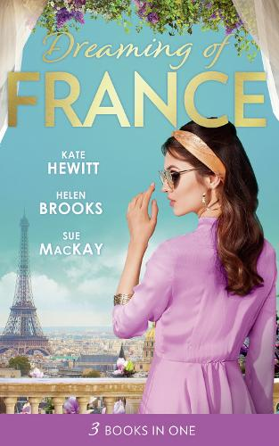 Dreaming Of... France: The Husband She Never Knew / the Parisian Playboy / Reunited...in Paris! (Paperback)
