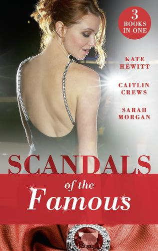 Scandals Of The Famous: The Scandalous Princess (the Santina Crown) / the Man Behind the Scars (the Santina Crown) / Defying the Prince (the Santina Crown) (Paperback)