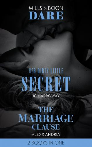 Her Dirty Little Secret: Her Dirty Little Secret / the Marriage Clause (Paperback)