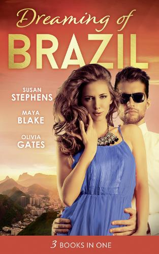 Dreaming Of... Brazil: At the Brazilian's Command / Married for the Prince's Convenience / from Enemy's Daughter to Expectant Bride (Paperback)