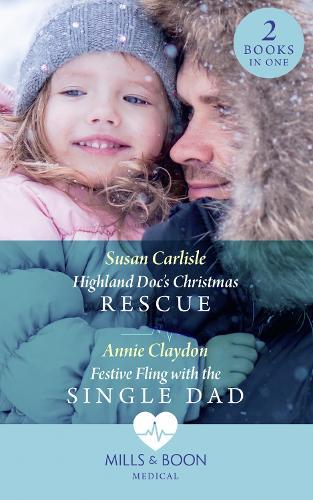 Highland Doc's Christmas Rescue / Festive Fling With The Single Dad: Highland DOC's Christmas Rescue (Pups That Make Miracles) / Festive Fling with the Single Dad (Pups That Make Miracles) (Paperback)