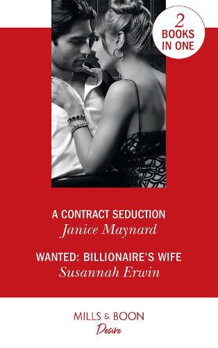 A Contract Seduction: A Contract Seduction (Southern Secrets) / Wanted: Billionaire's Wife (Paperback)