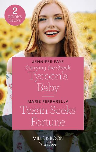 Carrying The Greek Tycoon's Baby: Carrying the Greek Tycoon's Baby / Texan Seeks Fortune (the Fortunes of Texas: the Lost Fortunes) (Paperback)