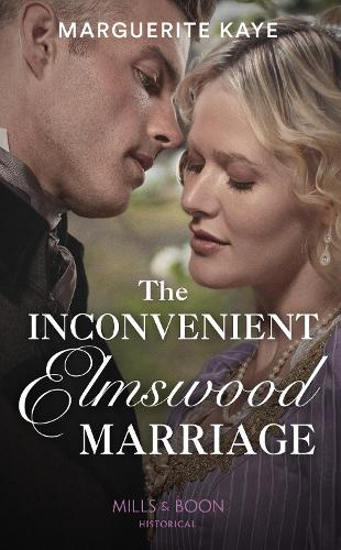 The Inconvenient Elmswood Marriage - Penniless Brides of Convenience 4 (Paperback)