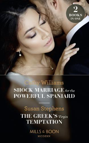 Shock Marriage For The Powerful Spaniard / The Greek's Virgin Temptation: Shock Marriage for the Powerful Spaniard / the Greek's Virgin Temptation (Paperback)