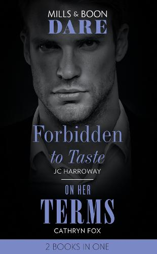 Forbidden To Taste / On Her Terms: Forbidden to Taste (Billionaire Bachelors) / on Her Terms (Paperback)