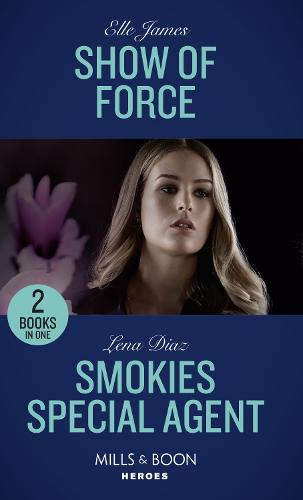 Show Of Force: Show of Force (Declan's Defenders) / Smokies Special Agent (the Mighty Mckenzies) (Paperback)