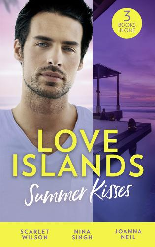 Love Islands: Summer Kisses: The Doctor She Left Behind / Miss Prim and the Maverick Millionaire / Her Holiday Miracle (Paperback)