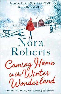 Coming Home To The Winter Wonderland: A Will and a Way / the Return of Rafe Mackade (Paperback)