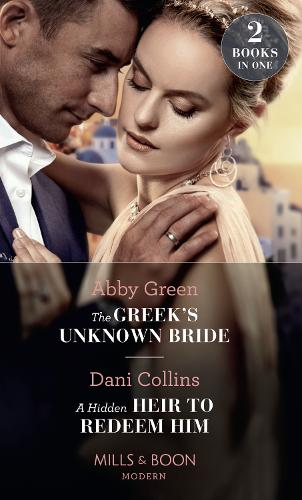 The Greek's Unknown Bride / A Hidden Heir To Redeem Him: The Greek's Unknown Bride / a Hidden Heir to Redeem Him (Paperback)