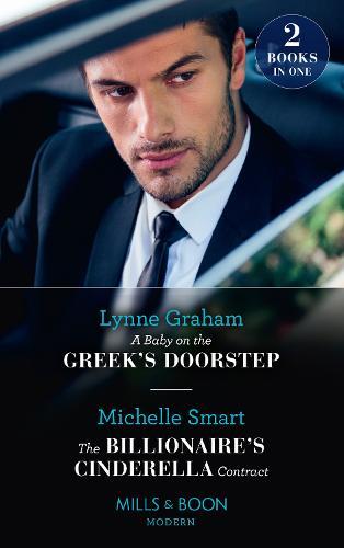 A Baby On The Greek's Doorstep / The Billionaire's Cinderella Contract: A Baby on the Greek's Doorstep / the Billionaire's Cinderella Contract (Paperback)