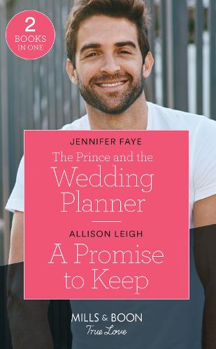 The Prince And The Wedding Planner / A Promise To Keep: The Prince and the Wedding Planner (the Bartolini Legacy) / a Promise to Keep (Return to the Double C) (Paperback)