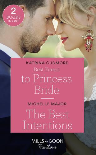 Best Friend To Princess Bride / The Best Intentions: Best Friend to Princess Bride (Royals of Monrosa) / the Best Intentions (Welcome to Starlight) (Paperback)