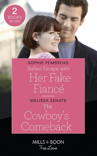 Italian Escape With Her Fake Fiance / The Cowboy's Comeback: Italian Escape with Her Fake Fiance (A Fairytale Summer!) / the Cowboy's Comeback (Montana Mavericks: What Happened to Beatrix?) (Paperback)