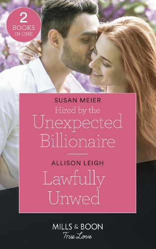 Hired By The Unexpected Billionaire / Lawfully Unwed: Hired by the Unexpected Billionaire (the Missing Manhattan Heirs) / Lawfully Unwed (Return to the Double C) (Paperback)