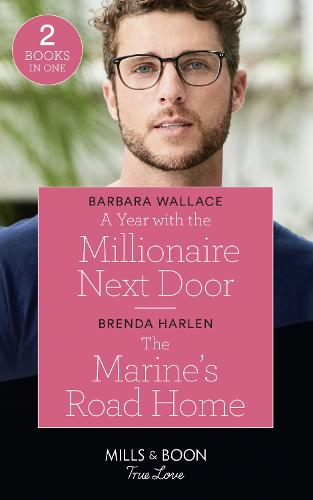 A Year With The Millionaire Next Door / The Marine's Road Home: A Year with the Millionaire Next Door / the Marine's Road Home (Match Made in Haven) (Paperback)