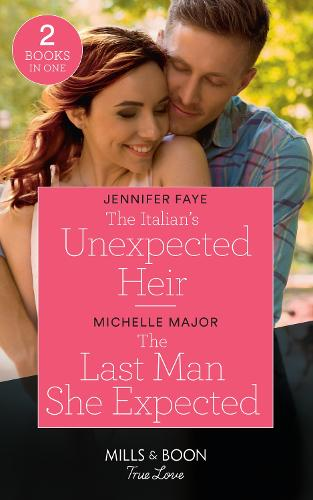 The Italian's Unexpected Heir / The Last Man She Expected: The Italian's Unexpected Heir (the Bartolini Legacy) / the Last Man She Expected (Welcome to Starlight) (Paperback)