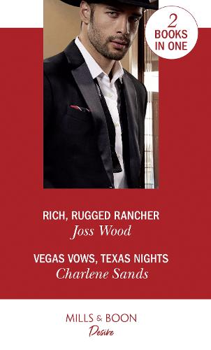 Rich, Rugged Rancher / Vegas Vows, Texas Nights: Rich, Rugged Rancher (Texas Cattleman's Club: Inheritance) / Vegas Vows, Texas Nights (Boone Brothers of Texas) (Paperback)
