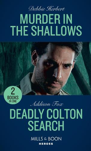 Murder In The Shallows / Deadly Colton Search: Murder in the Shallows / Deadly Colton Search (the Coltons of Mustang Valley) (Paperback)