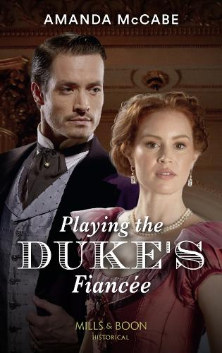 Playing The Duke's Fiancee - Dollar Duchesses Book 2 (Paperback)