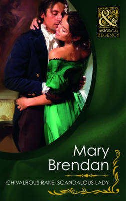 Chivalrous Rake, Scandalous Lady - Mills & Boon Historical (Paperback)