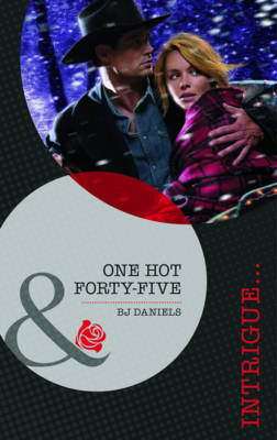 One Hot Forty-Five - Mills & Boon Intrigue (Paperback)