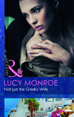 Not Just the Greek's Wife - Mills & Boon Modern (Paperback)