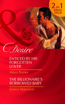Enticed by His Forgotten Lover/ The Billionaire's Borrowed Baby - Mills and Boon Desire (Paperback)