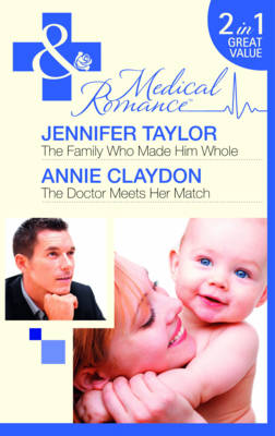 The Family Who Made Him Whole/The Doctor Meets Her Match - Mills & Boon Medical (Paperback)