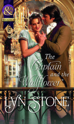The Captain and the Wallflower - Mills & Boon Historical (Paperback)
