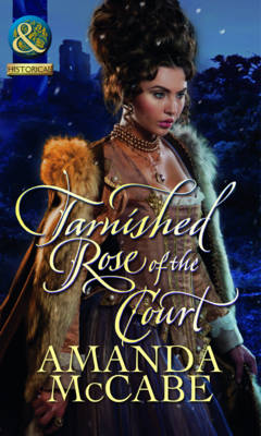 Tarnished Rose of the Court - Mills & Boon Historical (Paperback)