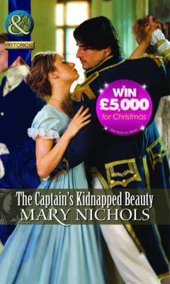 The Captain's Kidnapped Beauty - Mills & Boon Historical (Paperback)