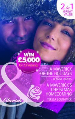 A Maverick for the Holidays / A Maverick's Christmas Homecoming (Paperback)