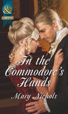 In the Commodore's Hands - Mills & Boon Historical (Paperback)