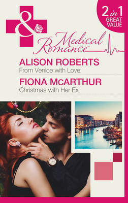 From Venice with Love / Christmas with Her Ex - Mills & Boon Medical (Paperback)