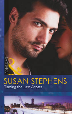 Taming the Last Acosta - Mills & Boon Modern (Paperback)