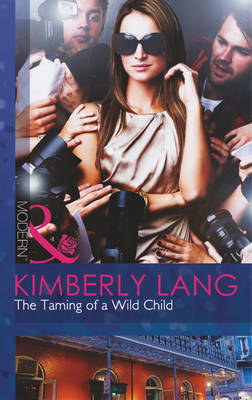 The Taming of a Wild Child - Mills & Boon Modern (Paperback)