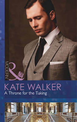 A Throne for the Taking - Mills & Boon Modern (Paperback)