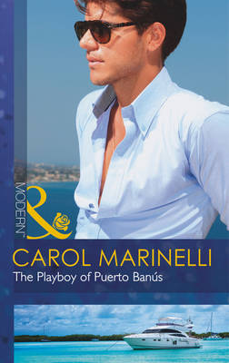 The Playboy of Puerto Banus - Mills & Boon Modern (Paperback)
