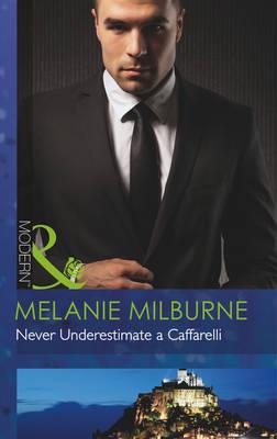 Never Underestimate a Caffarelli - Mills & Boon Modern (Paperback)