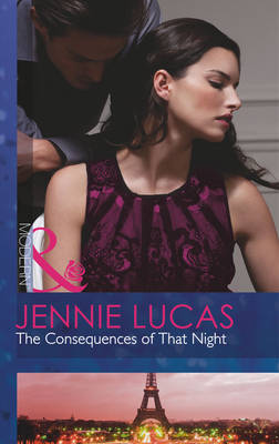 The Consequences of That Night - Mills & Boon Modern (Paperback)