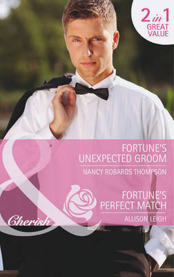 Fortune's Unexpected Groom / Fortune's Perfect Match - Mills & Boon Cherish (Paperback)