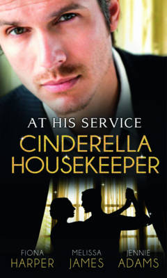 At His Service: Cinderella Housekeeper - Mills & Boon Special Releases (Paperback)