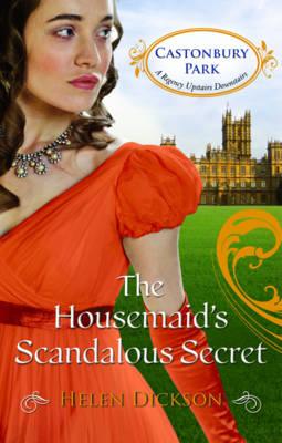 The Housemaid's Scandalous Secret - Mills & Boon - Castonbury Park Book 2 (Paperback)