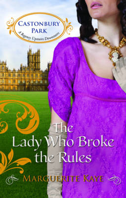 The Lady Who Broke the Rules - Mills & Boon - Castonbury Park Book 3 (Paperback)