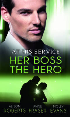 At His Service: Her Boss the Hero - Mills & Boon Special Releases (Paperback)