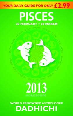 Pisces 2013 - Mills & Boon Horoscopes (Paperback)